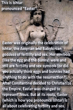 Ishtar pronouned same as Easter; collage found on web