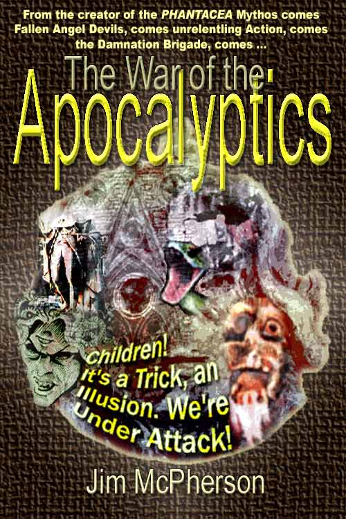 Potential Cover for War of the Apocalyptics; text at top reads:From the creator of the PHANTACEA Mythos comes Fallen Angel Devils, comes unrelenting Action, comes the Damnation Brigade, comes ...