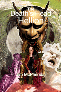 Front cover for The Death's Head Hellion, collage prepared by Jim McPherson, 2010