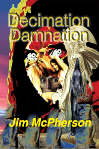 Front cover for Decimation Danmantion, photo montage prepared by Jim McPherson, 2016